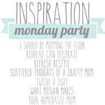 Inspiration Monday Party - I Should be Mopping the Floor