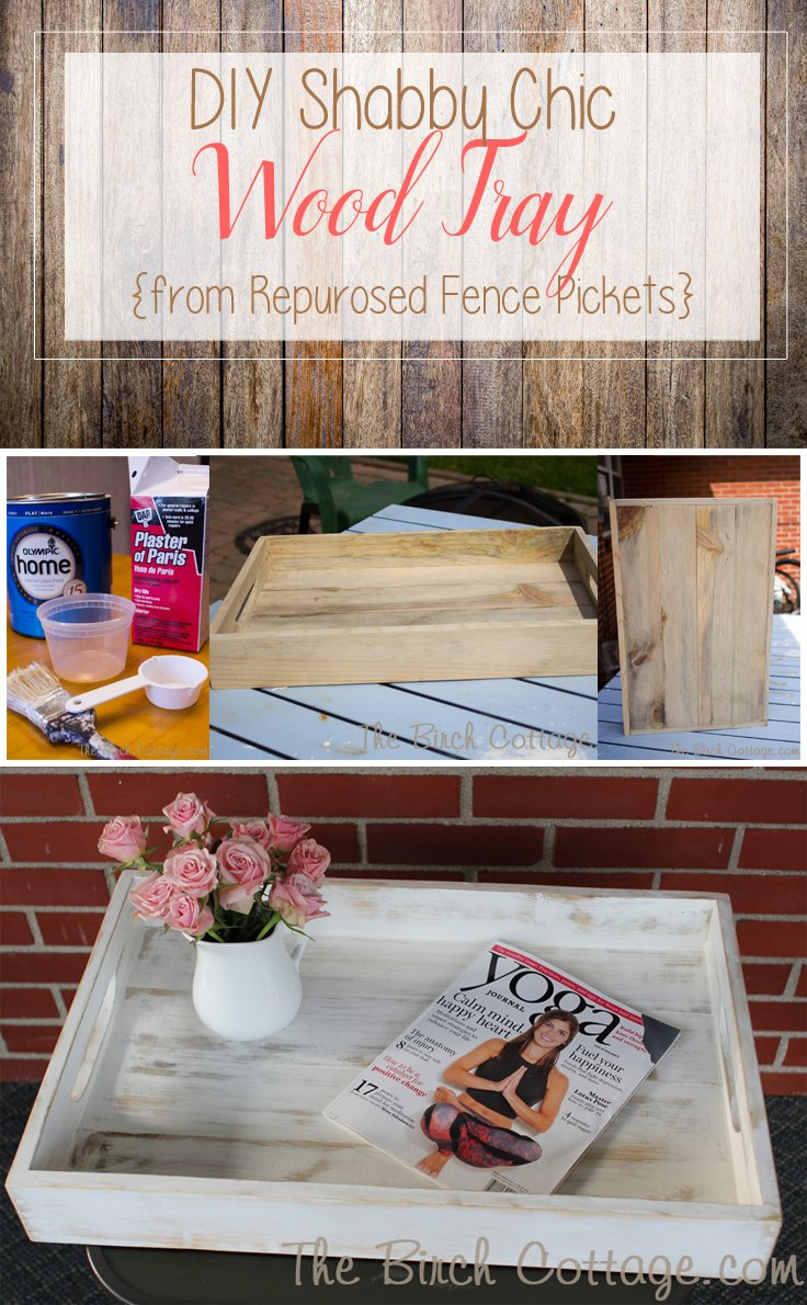 Shabby Chic Wood Tray from Repurposed Fence Pickets add farmhouse charm to your decor!