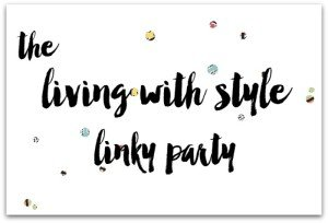The Living with Style Linky Party #9