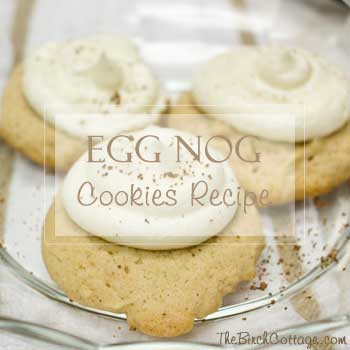 One of the most popular recipes for The Birch Cottage for 2015 is this Egg Nog Cookie Recipe.