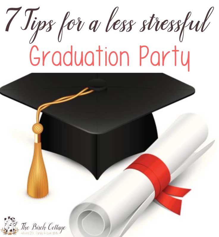 Graduation party planning can be very stressful. Here are 7 tips for a less stressful graduation party.