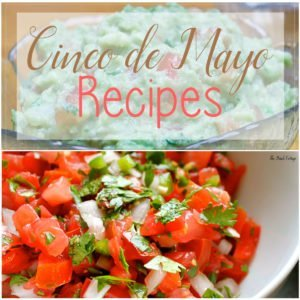 My Two Favorite Cinco de Mayo Recipes