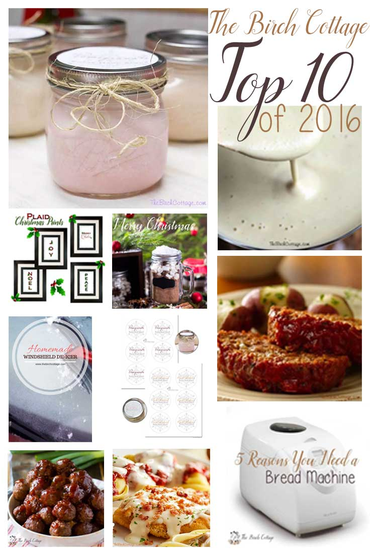 The top 10 posts of 2016 from The Birch Cottage blog is a collection of recipes, DIY projects and printables.