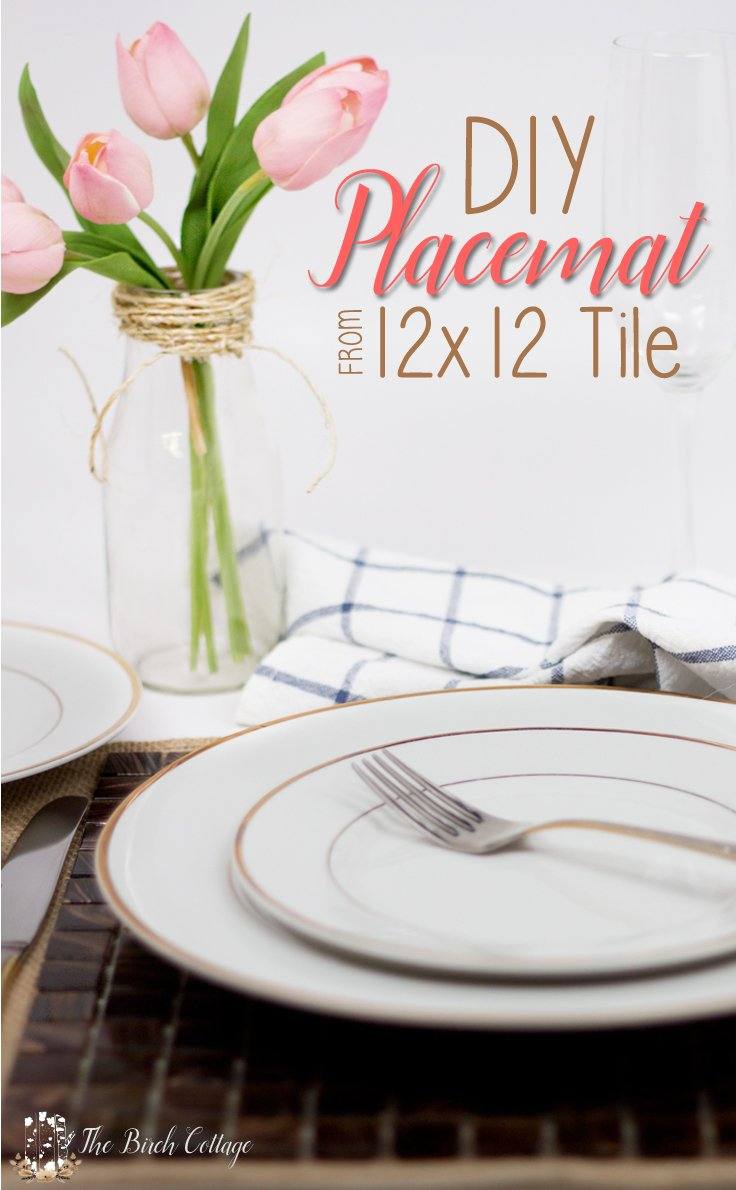 Dress up your Valentine's Day Tablescape with DIY Tile Placemats from The Birch Cottage.