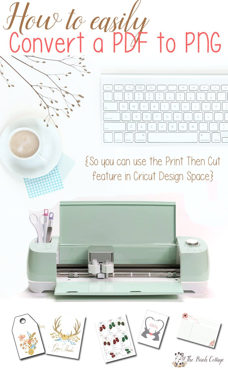 Learn how to convert a PDF to PNG format so you can utilize the Print the Cut feature with Cricut Design Space. Get the full tutorial from The Birch Cottage!