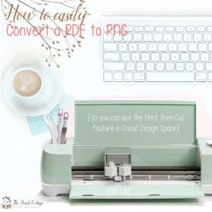 How to Convert a PDF to PNG Format So You Can Print Then Cut with Cricut