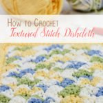 Learn how to crochet! Crochet Textured Stitch Dishcloth Pattern from The Birch Cottage
