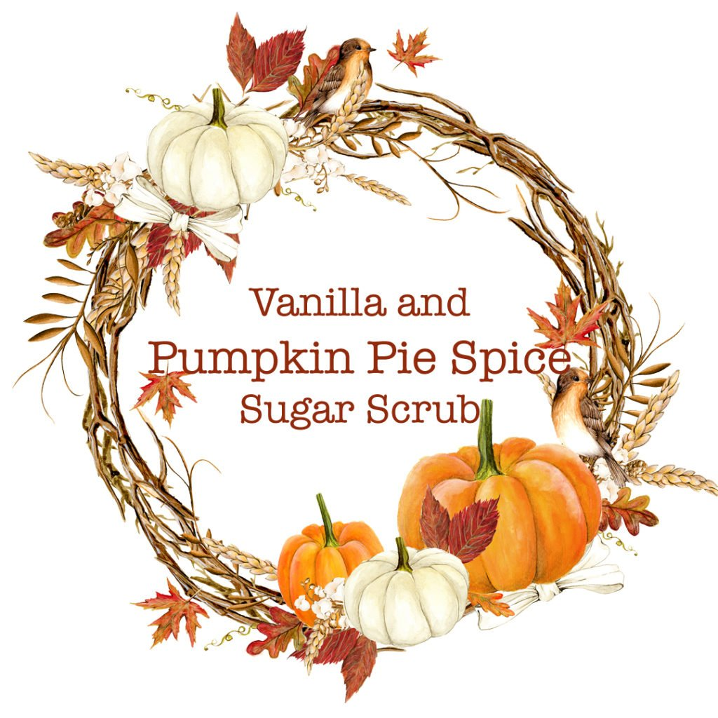 Vanilla and Pumpkin Pie Spice Sugar Scrub Printable Labels