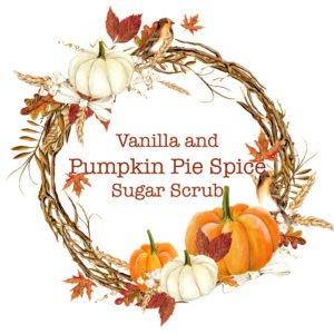 Vanilla and Pumpkin Pie Spice Sugar Scrub Printable Labels