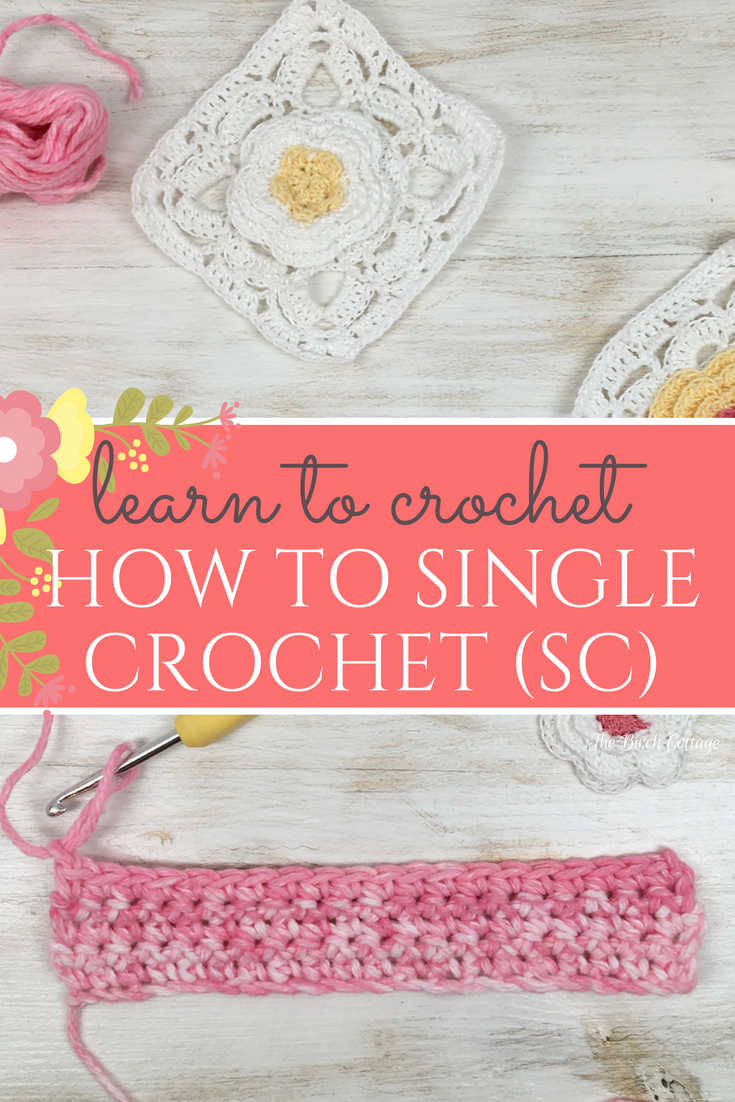 Learn how to single crochet in this learn to crochet series by The Birch Cottage