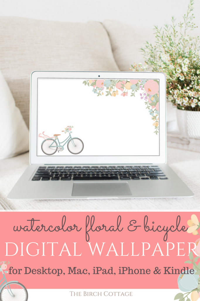 Download you free watercolor floral and bicycle digital wallpaper for your desktop, Mac, iPad, iPhone or Kindle from The Birch Cottage