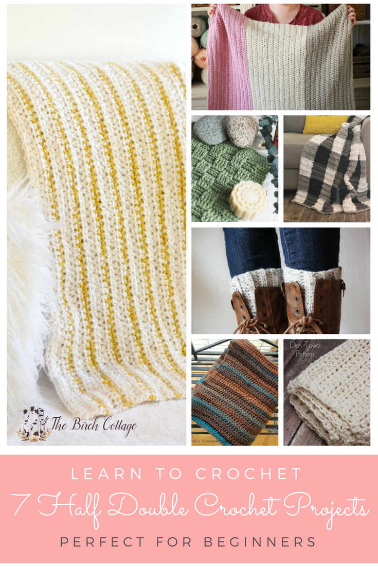 Learn to Crochet with these 7 Easy Half Double Crochet Patterns by The Birch Cottage