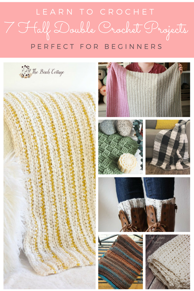 Learn to Crochet: 7 Easy Half Double Crochet Patterns - The Birch ...