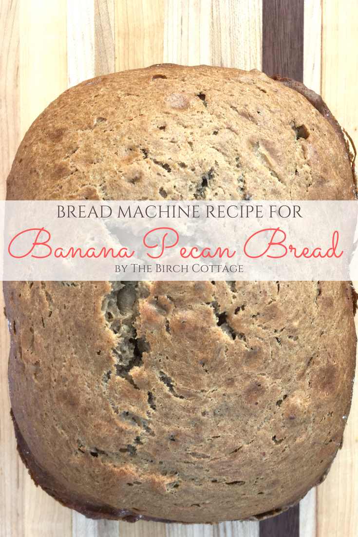 Banana Pecan Bread Recipe for the Bread Machine