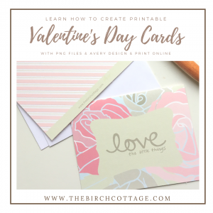 Create Printable Valentine's Day Cards by The Birch Cottage