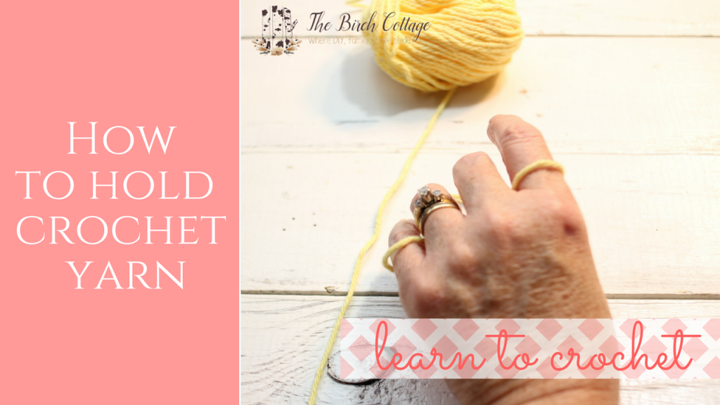 Learn to Crochet - How to Hold Crochet Yarn by The Birch Cottage - YouTube