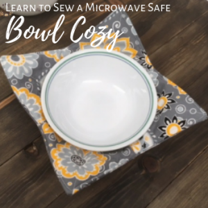 Learn to sew a microwave safe bowl cozy