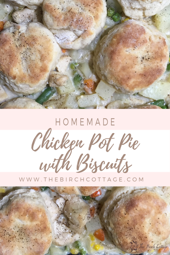 Chicken Pot Pie with Biscuits Recipe by The Birch Cottage
