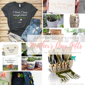 Gardening Gift Ideas for Mothers Day by The Birch Cottage