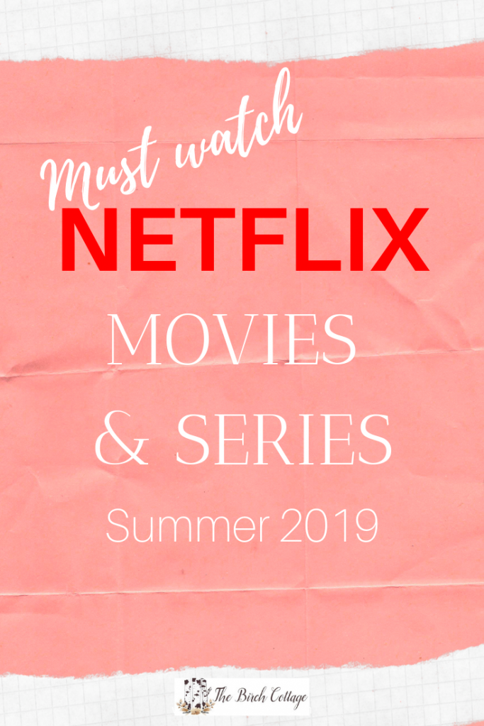 Netflix Summer 2019 Watch List by The Birch Cottage
