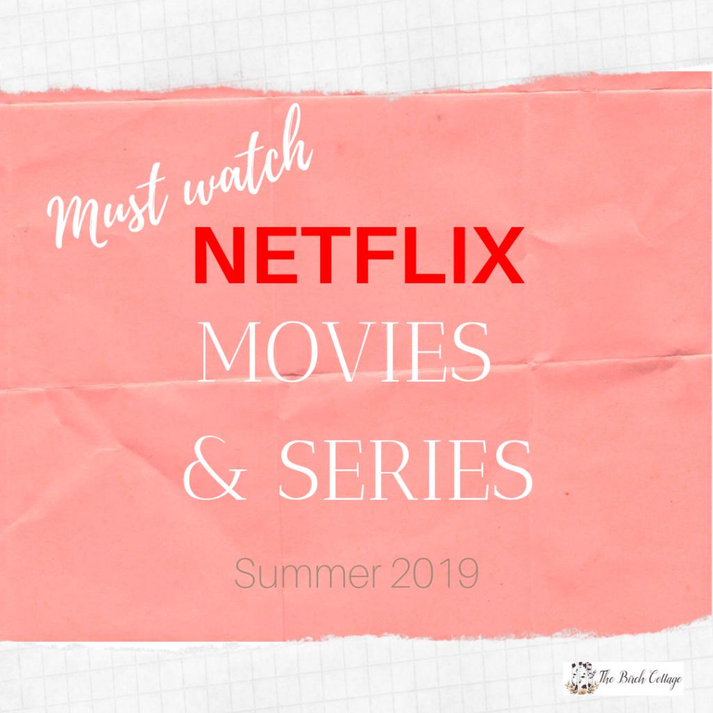 Netflix Summer 2019 Watch List by The Birch Cottage