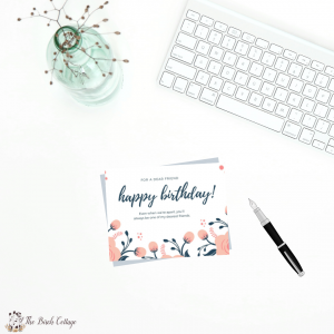 Free Printable Happy Birthday Cards for a Dear Friend by The Birch Cottage