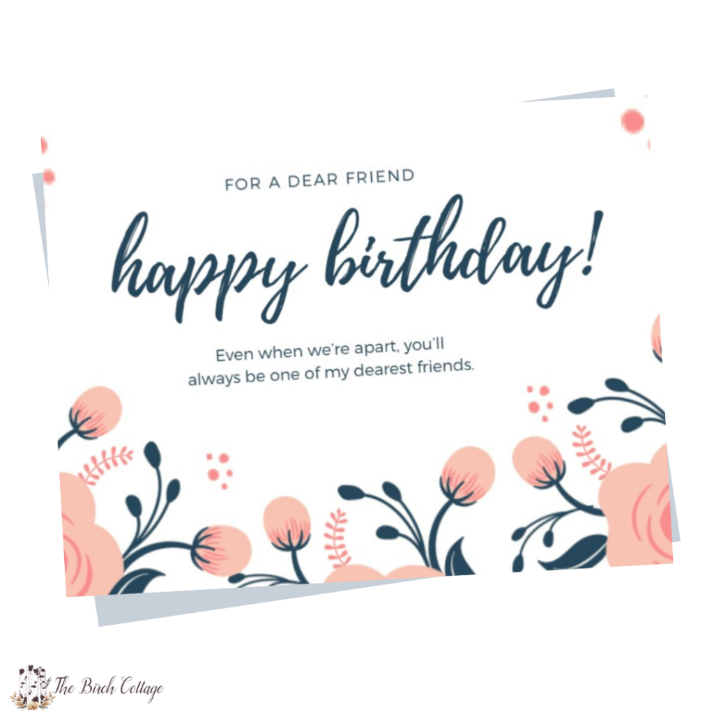 free printable happy birthday cards for a dear friend by