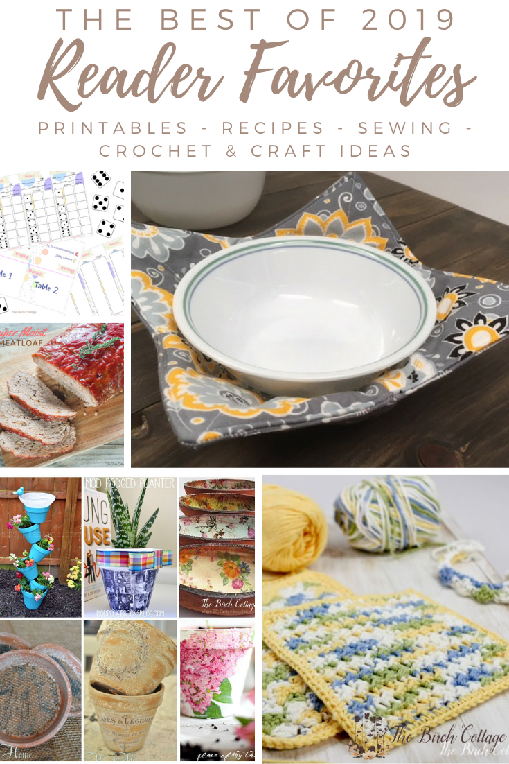 The best ideas from The Birch Cottage blog for 2019, including printable Bunco cards, super moist meatloaf recipe, microwave safe bowl cozy pattern, terra cotta pot ideas and how to crochet a dish cloth.